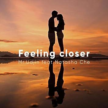 Feeling Closer