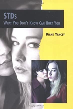StdS: What You DonT Know Can (Twenty-First Century Medical Library) by Diane Yancey (2002-04-01)