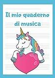 Quaderno pentagrammato per bambini: Il mio quaderno di musica, A4, 110 pagine, 6 pentagrammi per pagina (pentagramma grande), Unicorno