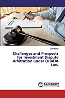 Challenges and Prospects for Investment Dispute Arbitration under OHADA Law