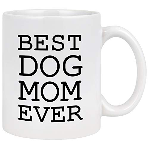 Best Dog Mom Ever Coffee Mug Mothers Day Gifts for Mom from Daughter Son Dog Mom Gifts Dog Lover Gifts for Women Birthday for Mom Women Mom Coffee Cups 11 Oz White