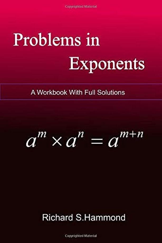 液体崇拝する場合Problems In Exponents: Exponential Equations and Inequalities (From Zero to Math Olympiad Contest Level)