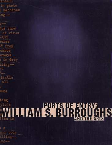 Ports of Entry: William S. Burroughs and the Arts (LACMA)