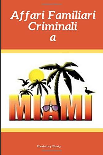 Affari Familiari Criminali a Miami (Italian Edition)