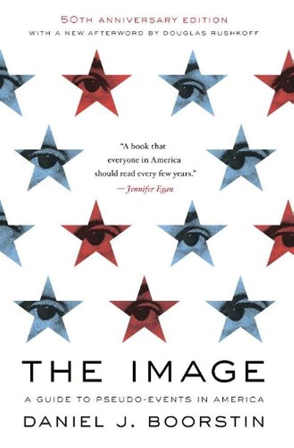 軍スワップ武器The Image: A Guide to Pseudo-Events in America (English Edition)