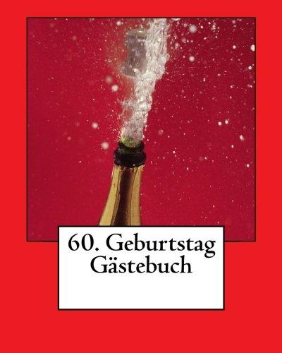 60. Geburtstag Gästebuch - blanko weiß: 50 Seiten zum Beschriften mit kleiner Feder unten