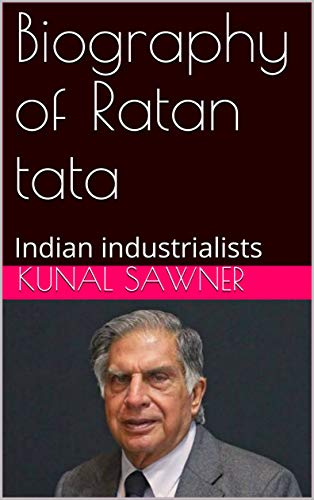 Biography of Ratan tata: Indian industrialists (English Edition)