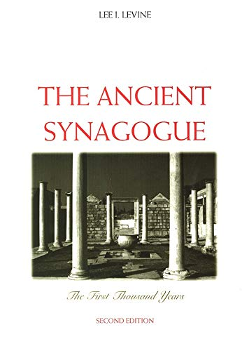 The Ancient Synagogue: The First Thousand Years, Second Edition