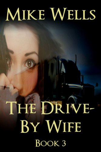 Download The Drive-By Wife, Book 3: A Dark Tale of Blackmail and Obsession (English Edition) B00IRDTKL2