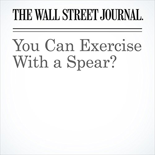 You Can Exercise With a Spear? | Jen Murphy