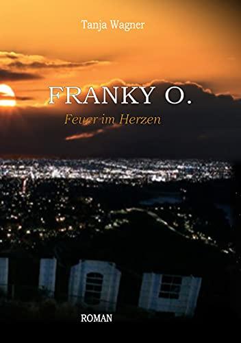 Franky O.: Feuer im Herzen