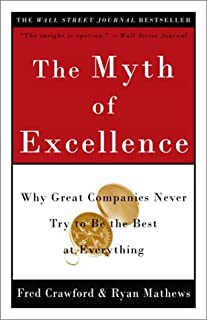 The Myth of Excellence: Why Great Companies Never Try to Be the Best at Everything (English Edition)