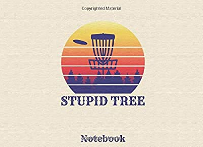 Stupid Tree Notebook: 100 Disc Golf Scorecards Record and Journal Date Distance Course and Take Notes for A 6 Player Game Score Card Sheets I Frisbee ... Disc Golf Basket Ultimate Disc Golfing