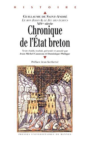Chronique de l'Etat breton : Le Bon Jehan & Le jeu des échecs, Guillaume de Saint-André, XIVe siècle