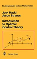 Introduction to Optimal Control Theory (Undergraduate Texts in Mathematics)