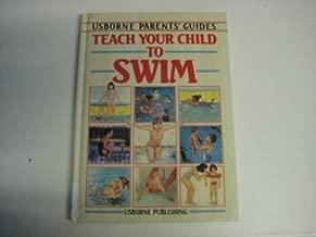 Parents' Guide: Teach Your Child to Swim (Parents' Guides) (Usborne Parent's Guides)
