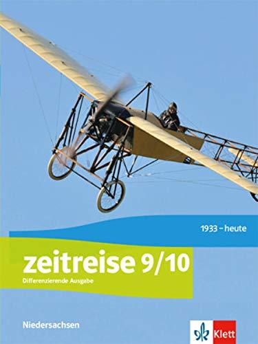 Zeitreise 9/10. Differenzierende Ausgabe Niedersachsen und Bremen: Schülerbuch Klasse 9/10 (Zeitreise. Differenzierende Ausgabe für Niedersachsen und Bremen ab 2018)