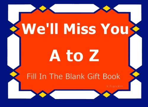 Price comparison product image We'll Miss You - A to Z Fill In The Blank Gift Book (A to Z Gift Books)