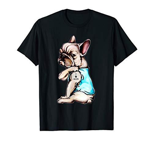 French bulldog i love mom tattoo - bulldog mom T-Shirt