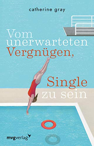 Vom unerwarteten Vergnügen, Single zu sein (German Edition)