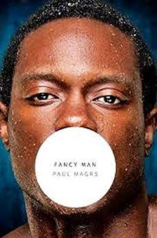 Fancy Man (Phoenix Court Book 4) by [Paul Magrs]