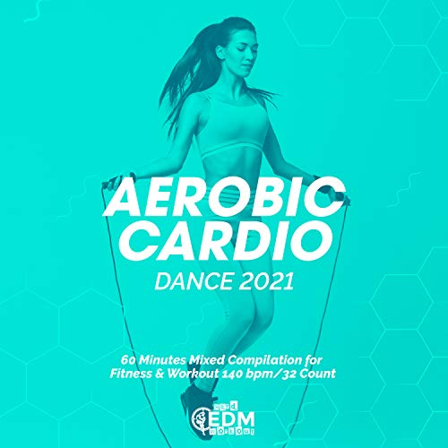 Aerobic Cardio Dance 2021: 60 Minutes Mixed Compilation for Fitness & Workout 140 bpm/32 Count