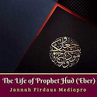 The Life of Prophet Hud (Eber) cover art
