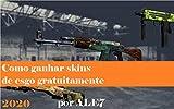 Como Ganhar Skins de CS:GO Gratuitamente: Aprenda 3 formas para ganhar skins de CS:GO em 2020 (Skins CS:GO Livro 1) (Portuguese Edition)