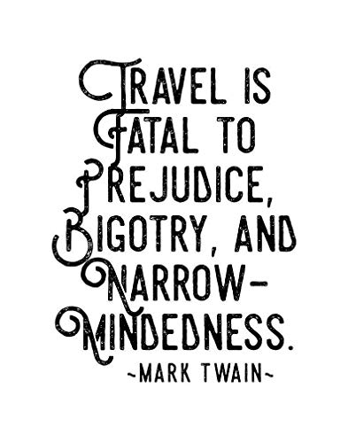 Mark Twain Travel Quote'Travel is fatal to prejudice, bigotry, and narrow-mindedness' Unframed Poster Or Print