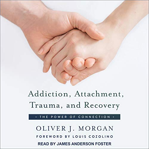 Page de couverture de Addiction, Attachment, Trauma, and Recovery