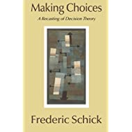 Making Choices: A Recasting of Decision Theory