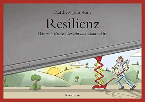Resilienz. Wie man Krisen übersteht und daran wächst