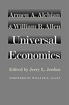 Universal Economics by [Armen Albert Alchian, Jerry  L. Jordan]