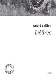 Délires par André Baillon