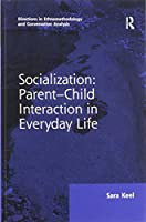 Socialization: Parent-Child Interaction in Everyday Life