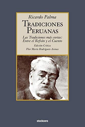 Tradiciones peruanas - Las tradiciones más cortas: entre el refran y el cuento (Spanish Edition)