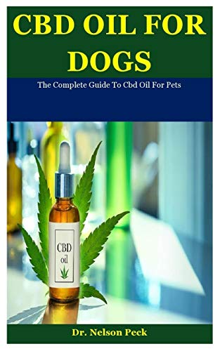 Cbd Oil For Dogs: The Complete Guide To...