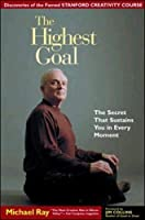 The Highest Goal: The Secret That Sustains You in Every Moment