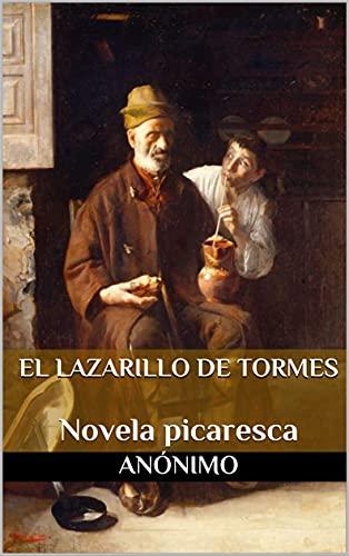 El Lazarillo de Tormes: Novela picaresca (Spanish Edition)