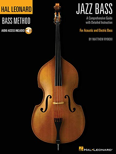 Hal Leonard Jazz Bass Method: A Comprehensive Guide with Detailed Instruction for Acoustic and Electric Bass [With Access Code] (Hal Leonard Bass Method)