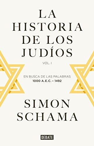 La historia de los judíos: Vol. I - En busca de las palabras, 1000 A.E.C. - 1492