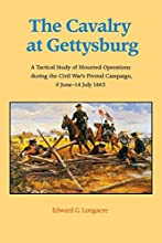 The Cavalry at Gettysburg: A Tactical Study of Mounted Operations during the Civil War