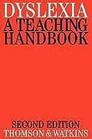 Dyslexia: A Teaching Handbook (Exc Business And Economy (Whurr)) by Michael Thomson Bill Watkins(2007-11-05)