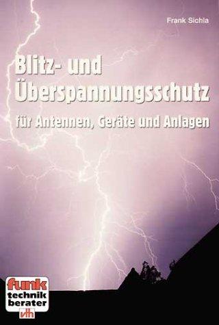 Blitz- und Überspannungsschutz: Für Antennen, Geräte und Anlagen