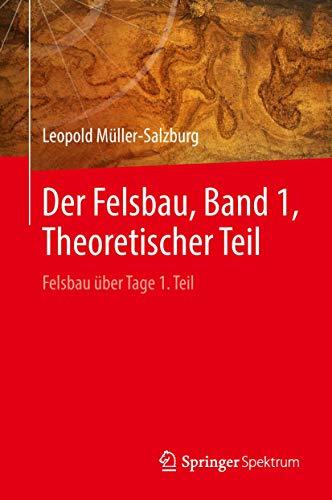 Der Felsbau, Band 1, Theoretischer Teil: Felsbau über Tage 1. Teil