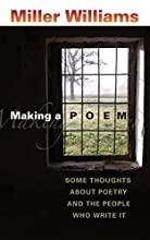 Making a Poem: Some Thoughts about Poetry and the People Who Write It
