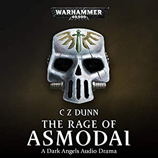 The Rage of Asmodai     Warhammer 40,000              By:                                                                                                                                 C Z Dunn                               Narrated by:                                                                                                                                 John Banks,                                                                                        Steve Conlin,                                                                                        Jonathan Keeble,                   and others                 Length: 24 mins     5 ratings     Overall 4.0