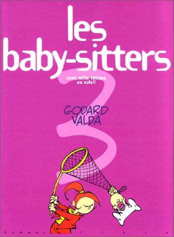 Les Baby-Sitters, tome 3 : Cent mille tétines au soleil