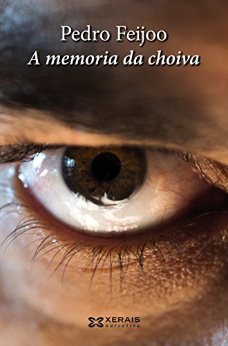 A memoria da choiva (EDICIÓN LITERARIA - NARRATIVA E-book) (Galician Edition)