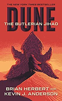 Dune: The Butlerian Jihad: Book One of the Legends of Dune Trilogy by [Brian Herbert, Kevin J. Anderson]
